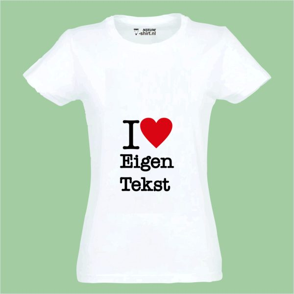NieuwTshirt T-shirt I Love dames wit